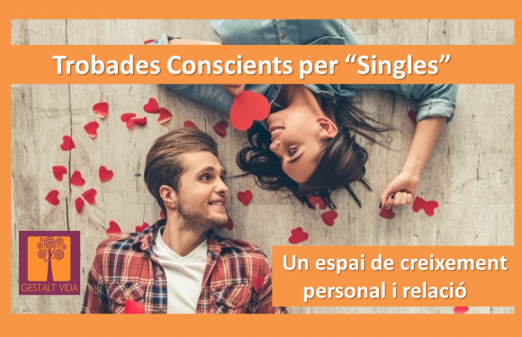 """Trobades amb consciència per """"singles"""""""